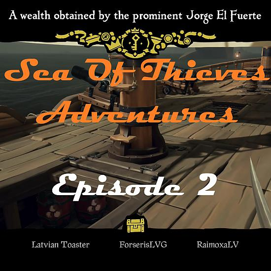 Sea Of Thieves: Episode 2