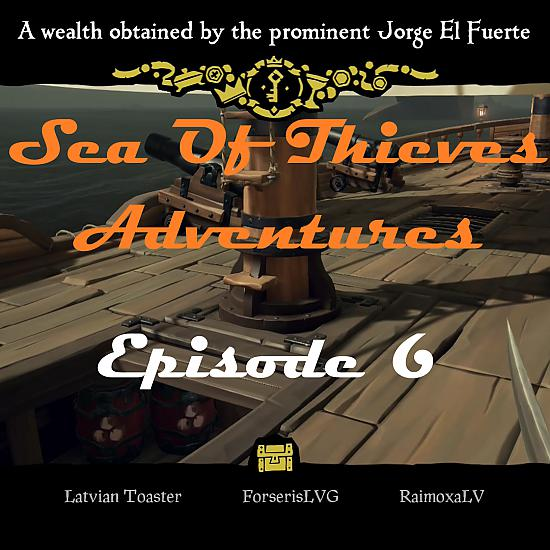 Sea Of Thieves: Episode 6